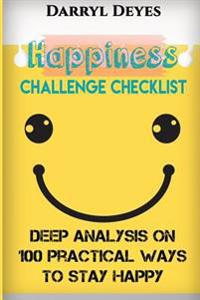 Happiness Challenge Checklist: Deep Analysis on 100 Practical Ways to Stay Happy