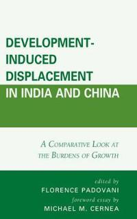 Development-Induced Displacement in India and China