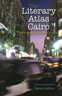 The Literary Atlas of Cairo