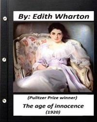 The Age of Innocence (1920): (Pulitzer Prize Winner) by Edith Wharton: (World's Classics)