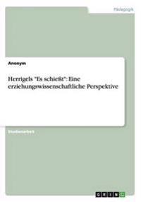 Herrigels -Es Schiet-