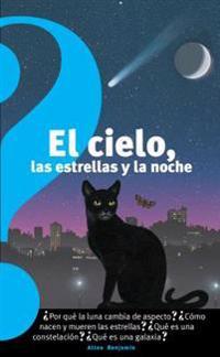 El Cielo, Las Estrellas Y La Noche (the Sky, the Stars, and the Night) / The Sky, the Stars, and the Night