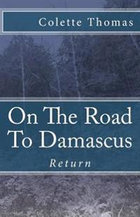 On the Road to Damascus: Return