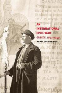 An International Civil War: Greece, 1943-1949
