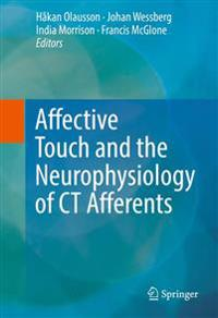 Affective Touch and the Neurophysiology of Ct Afferents