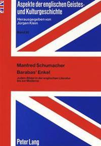 Barabas' Enkel: Juden-Bilder in Der Englischen Literatur Bis Zur Moderne