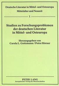 Studien Zu Forschungsproblemen Der Deutschen Literatur in Mittel- Und Osteuropa