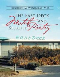 The East Deck Motel and Selected Poetry
