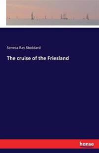 The Cruise of the Friesland