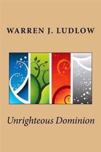 Unrighteous Dominion