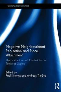 Negative neighbourhood reputation and place attachment - the production and