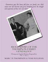 Narrative Biographies of the Thompson Family Genealogy Including Thompson, Hense: Genealogy of Thompson, Hensel, Goodman, Updegrove, Penman, Brown (2)