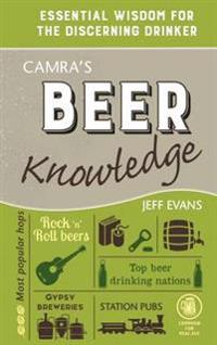 Camra's Beer Knowledge: Essential Wisdom for the Discerning Drinker
