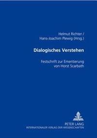 Dialogisches Verstehen: Festschrift Zur Emeritierung Von Horst Scarbath