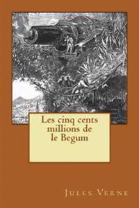 Les Cinq Cents Millions de Le Begum