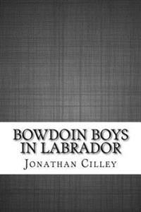 Bowdoin Boys in Labrador