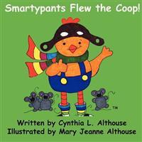 Smartypants Flew the COOP
