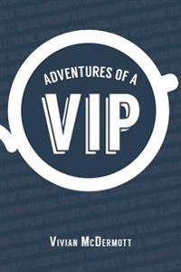 Adventures of a VIP