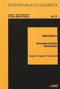 Grundwortschatz Rumaenisch: Deutsch - Englisch - Franzoesisch