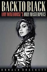 Back to Black: Amy Winehouse's Only Masterpiece