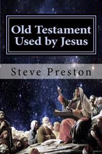 Old Testament Used by Jesus