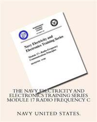 The Navy Electricity and Electronics Training Series Module 17 Radio Frequency C