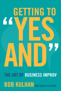 """Getting to """"Yes And]the Art of Business Improv]stanford Business Books]bb]b409]01/24/2017]bus041000]24]29.95]37.95]ip]hc]]]]]]01/03/2017]p080]stan"""