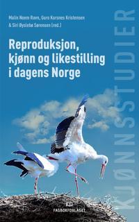 Reproduksjon, kjønn og likestilling i dagens Norge