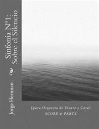 Sinfonia N 1: Sobre El Silencio: (Para Orquesta de Viento y Coro)