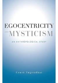Egocentricity and Mysticism: An Anthropological Study