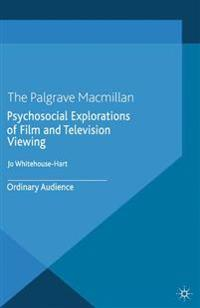 Psychosocial Explorations of Film and Television Viewing