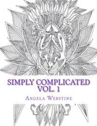 Simply Complicated Vol. 1: Adult Colouring Book
