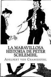 La Maravillosa Historia de Peter Schlemihl: Adelbert Von Chamisso