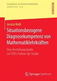 Situationsbezogene Diagnosekompetenz Von Mathematiklehrkraften