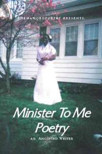 Minister to Me Poetry