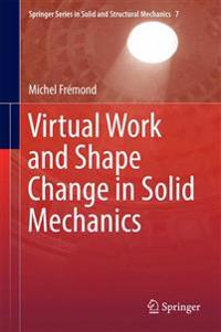 Virtual Work and Shape Change in Solid Mechanics