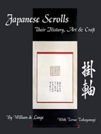 Japanese Scrolls: Their History, Art, and Craft