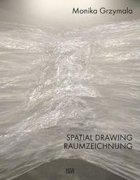 Monika Grzymala: Drawing Spatially