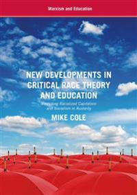 New Developments in Critical Race Theory and Education