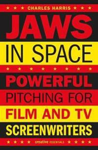 Jaws in Space: Powerful Pitching for Film and TV Screenwriters