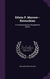 Edwin P. Morrow--Kentuckian