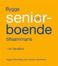 Bygga seniorboende tillsammans : en handbok