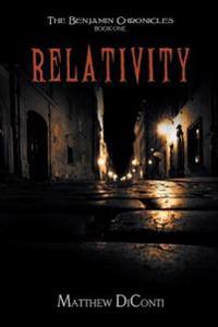The Benjamin Chronicles: Relativity