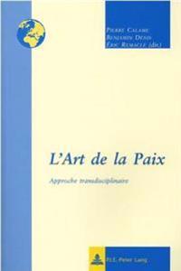 L'Art de La Paix: Approche Transdisciplinaire