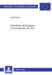 Assimilation Phonologique Et Reconnaissance Des Mots