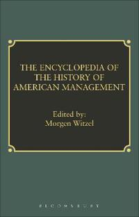 Encyclopedia Of  The History Of American Management