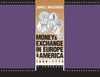 Money and Exchange in Europe and America, 1600-1775