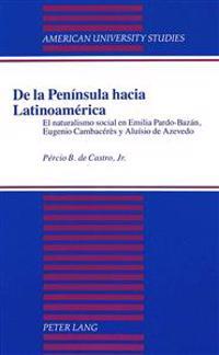 De LA Peninsula Hacia Latinoamerica