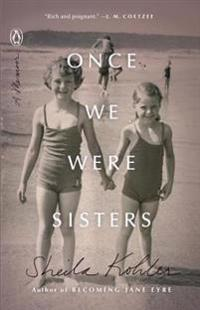 Once We Were Sisters: A Memoir