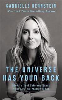 The Universe Has Your Back - Gabrielle Bernstein - böcker (9781781804254)     Bokhandel